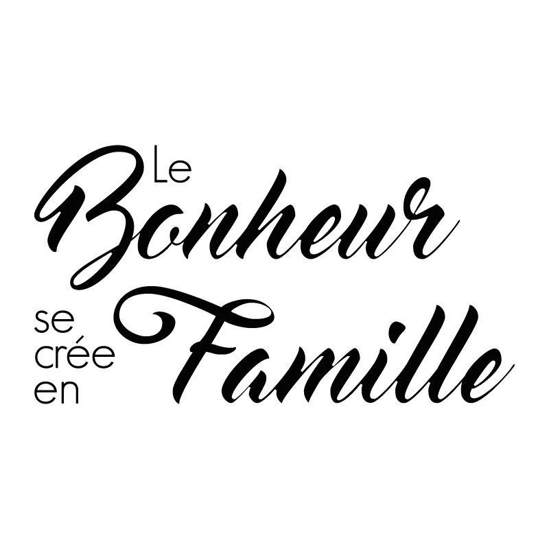Sticker Mural Le Bonheur Se Crée En Famille Décomotif